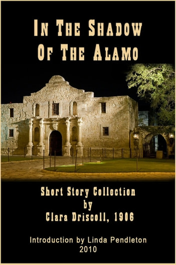 In The Shadow of the Alamo: Short Story Collection ebook by Linda Pendleton