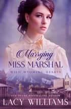 Marrying Miss Marshal ebook by Lacy Williams