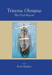 Trireme Olympias - The Final Report eBook by Rankov, Boris