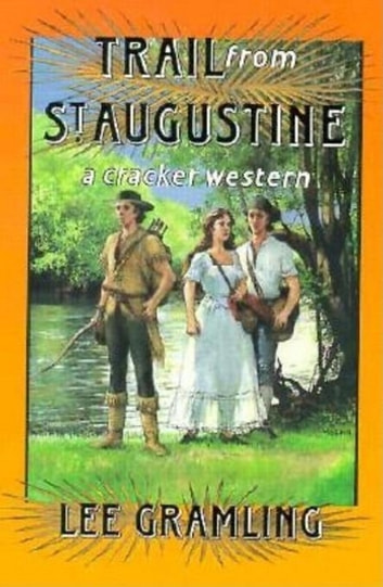 Trail from St. Augustine ebook by Lee Gramling
