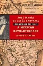 José María de Jesús Carvajal ebook by Joseph E. Chance