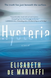 Hysteria - A Novel ebook by Elisabeth de Mariaffi