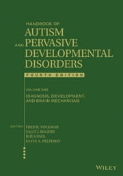 Handbook of Autism and Pervasive Developmental Disorders, Diagnosis, Development, and Brain Mechanisms ebook by Fred R. Volkmar,Rhea Paul,Sally J. Rogers,Kevin A. Pelphrey