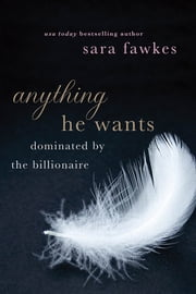Anything He Wants ebook by Sara Fawkes