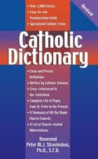 Catholic Dictionary, Revised ebook by Peter Stravinskas