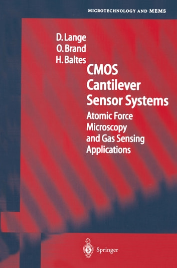CMOS Cantilever Sensor Systems - Atomic Force Microscopy and Gas Sensing Applications ebook by D. Lange,O. Brand,H. Baltes