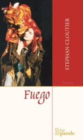 Fuego ebook by Stephan Cloutier