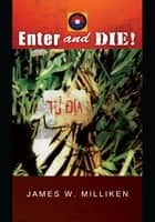 Enter and Die! eBook von James W. Milliken