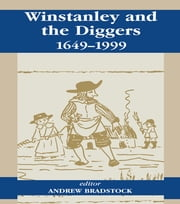 Winstanley and the Diggers, 1649-1999 ebook by Andrew Bradstock