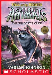 The Wildcat's Claw (Spirit Animals: Fall of the Beasts, Book 6) ebook by Varian Johnson