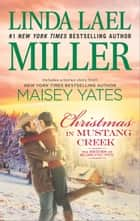 Christmas in Mustang Creek - Two full stories for the price of one 電子書 by Linda Lael Miller, Maisey Yates