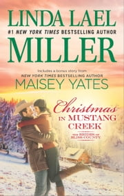 Christmas in Mustang Creek - Two full stories for the price of one A Copper Ridge Christmas Bonus ebook by Linda Lael Miller, Maisey Yates