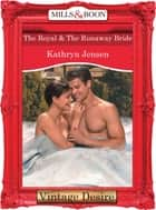 The Royal and The Runaway Bride (Mills & Boon Desire) (Dynasties: The Connellys, Book 7) ebook by Kathryn Jensen