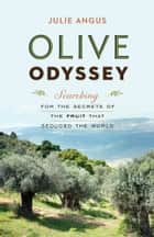 Olive Odyssey ebook by Julie Angus