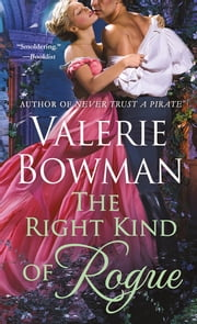 The Right Kind of Rogue ebook by Valerie Bowman