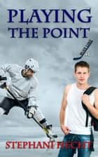 Playing the Point (Blue Line Hockey #6) ebook by Stephani Hecht