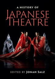 A History of Japanese Theatre ebook by Jonah Salz