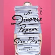 The Divorce Papers - A Novel audiobook by Susan Rieger