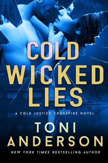 Cold Wicked Lies - A gripping romantic thriller that will have you hooked ebook by Toni Anderson