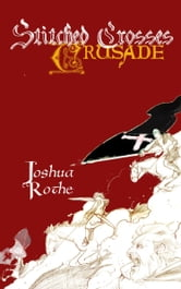 Stitched Crosses: Crusade ebook by Joshua Rothe