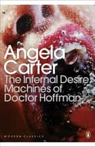 The Infernal Desire Machines of Doctor Hoffman ebook by Angela Carter