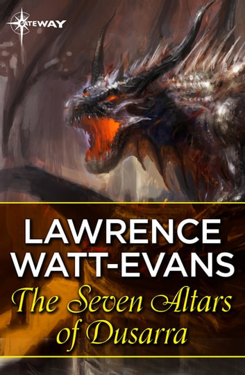 The Seven Altars of Dusarra ebook by Lawrence Watt-Evans