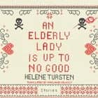 An Elderly Lady Is Up to No Good audiobook by Helene Tursten