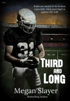 Third and Long ebook by Megan Slayer