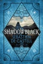 Shadowblack ebooks by Sebastien de Castell