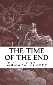 The Time of the End ebook by Edward Hoare
