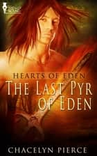 The Last Pyr of Eden ebook by Chacelyn Pierce