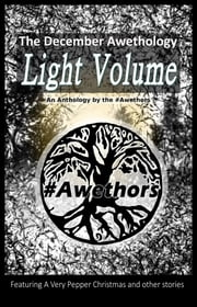 The December Awethology - Light Volume ebook by The #Awethors, Anita Kovacevic, Kelly Hall,...