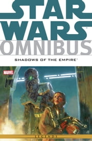 Star Wars Omnibus - Shadows of the Empire ebook by Steve Perry,Michael A. Stackpole,John Wagner