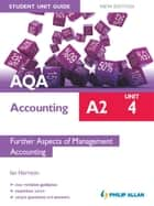 AQA Accounting A2 Student Unit Guide: Unit 4 New Edition Further Aspects of Management Accounting ePub ebook by Ian Harrison
