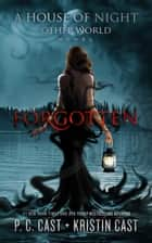 Forgotten ebook by P.C. Cast, Kristin Cast