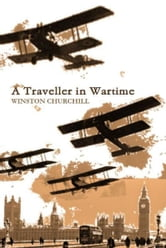 A Traveller in Wartime ebook by Winston Churchill