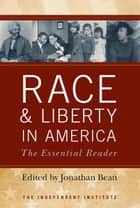 Race and Liberty in America ebook by Jonathan Bean