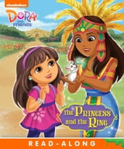 The Princess and the Ring (Dora and Friends) ebook by Nickelodeon Publishing