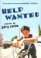 Help Wanted - Stories ebook by Gary Soto