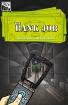 The Bank Job ebook by Sally Gould, Gregory Myers