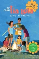 De como tia Lola salvo el verano eBook by Julia Alvarez