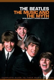 The Beatles: The Music And The Myth - 9781846097836 ebook by Peter Doggett