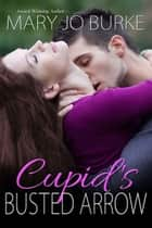 Cupid's Busted Arrow ebook by Mary Jo Burke
