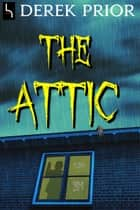 The Attic ebook by