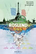 Roslend, Spria (tome 3) ebook by Nathalie Somers