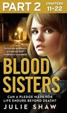 Blood Sisters: Part 2 of 3: Can a pledge made for life endure beyond death? (Tales of the Notorious Hudson Family, Book 6) ebook by Julie Shaw