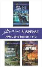 Harlequin Love Inspired Suspense April 2019 - Box Set 1 of 2 - An Anthology ebook by Lynette Eason, Liz Shoaf, Kathleen Tailer