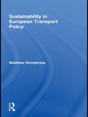 Sustainability in European Transport Policy ebook by Matthew Humphreys