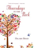 Thursdays in the Park ebook by Hilary Boyd