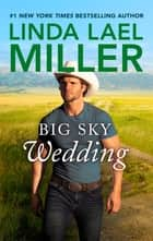 Big Sky Wedding ebook by Linda Lael Miller
